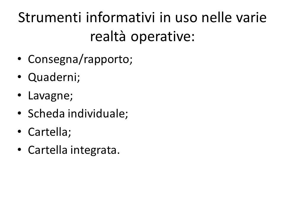 Strumenti informativi in uso nelle varie realtà operative: