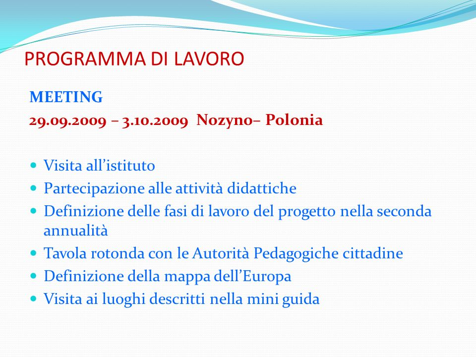 PROGRAMMA DI LAVORO MEETING 29.09.2009 – 3.10.2009 Nozyno– Polonia
