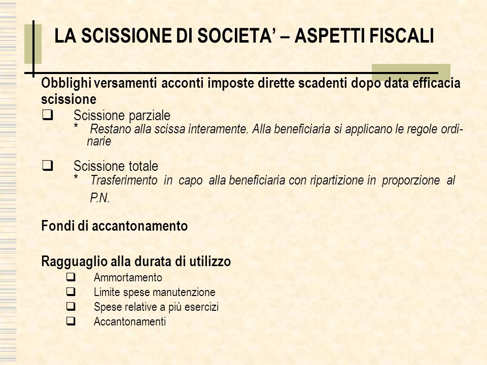 LA SCISSIONE DI SOCIETA' – ASPETTI FISCALI