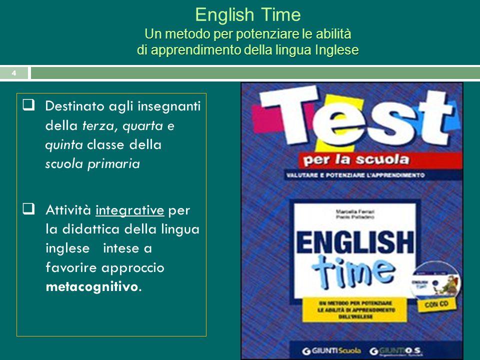 English Time Un metodo per potenziare le abilità di apprendimento della lingua Inglese.
