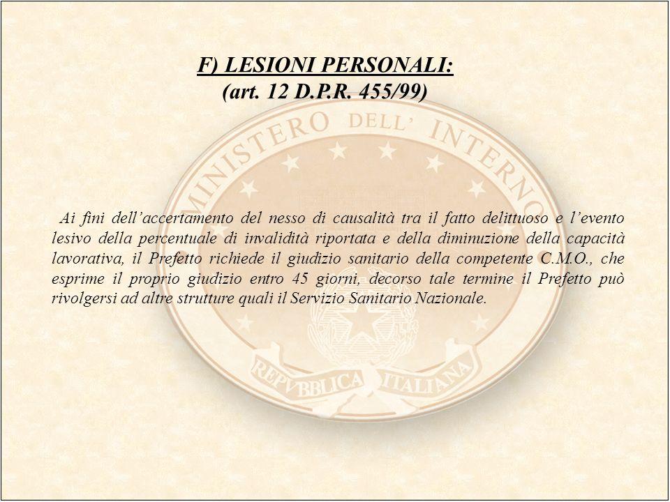 F) LESIONI PERSONALI: (art. 12 D.P.R. 455/99)