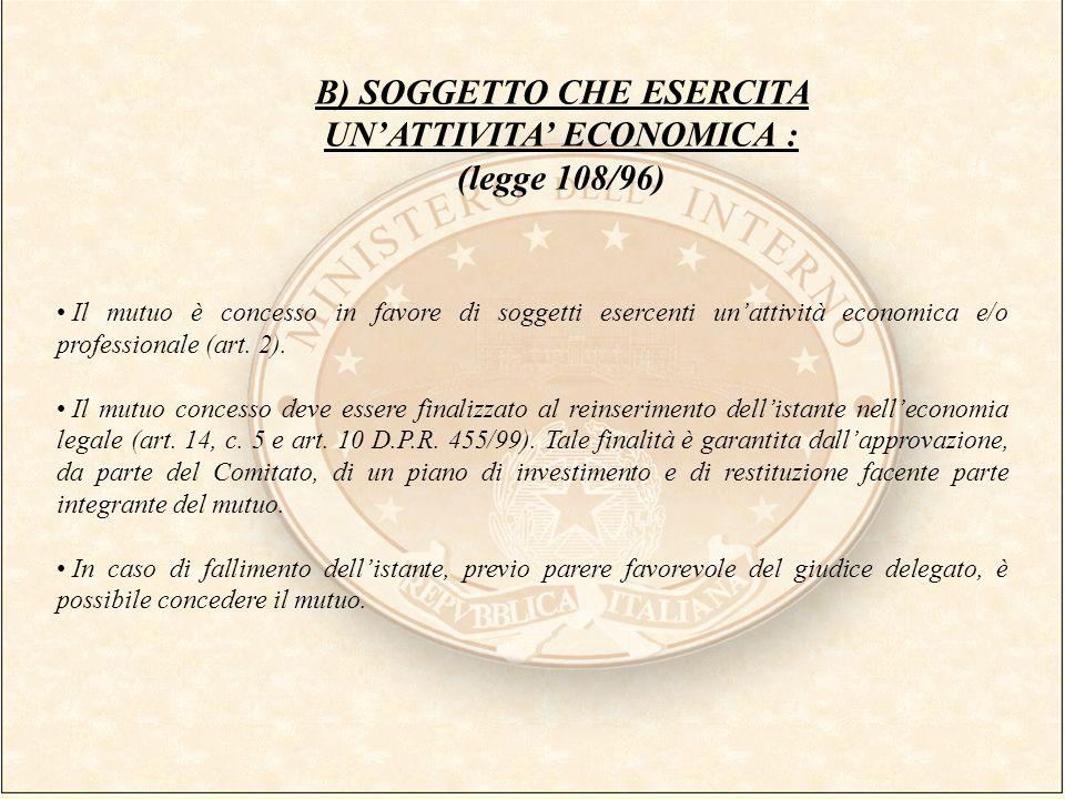 B) SOGGETTO CHE ESERCITA UN'ATTIVITA' ECONOMICA :