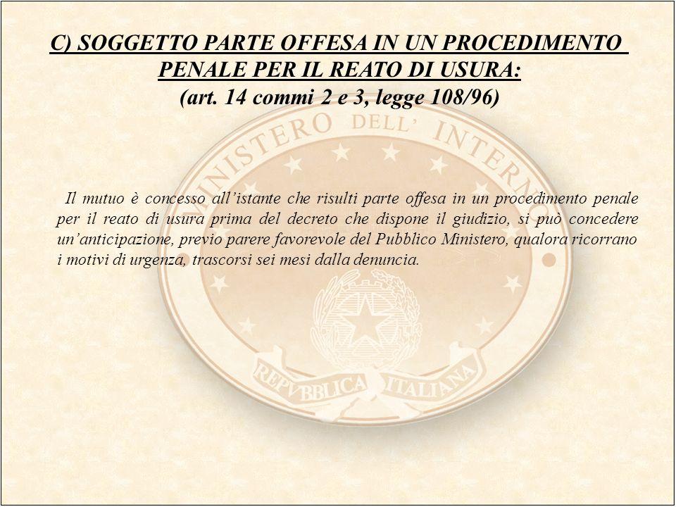 C) SOGGETTO PARTE OFFESA IN UN PROCEDIMENTO