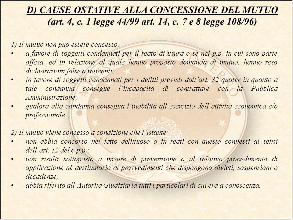 D) CAUSE OSTATIVE ALLA CONCESSIONE DEL MUTUO