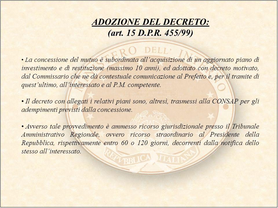ADOZIONE DEL DECRETO: (art. 15 D.P.R. 455/99)