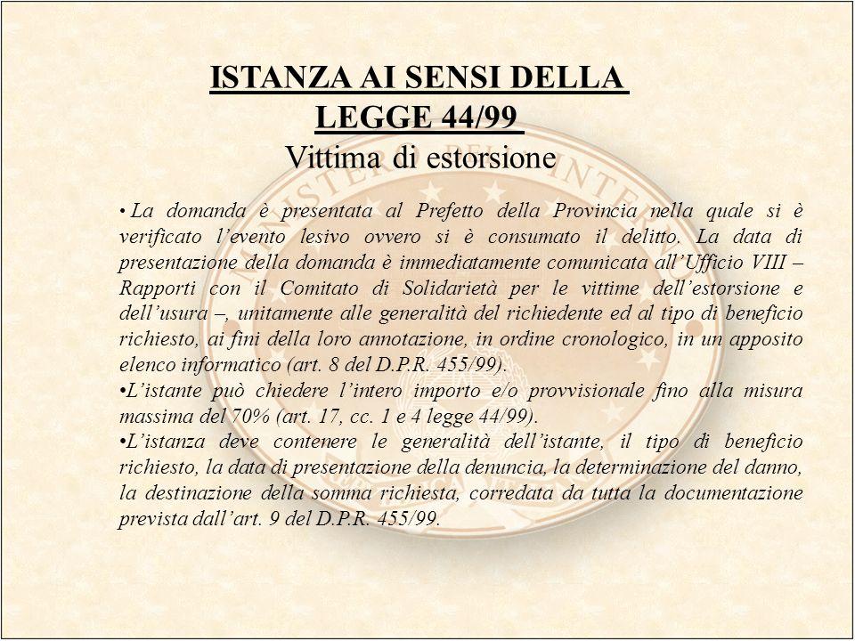 ISTANZA AI SENSI DELLA LEGGE 44/99