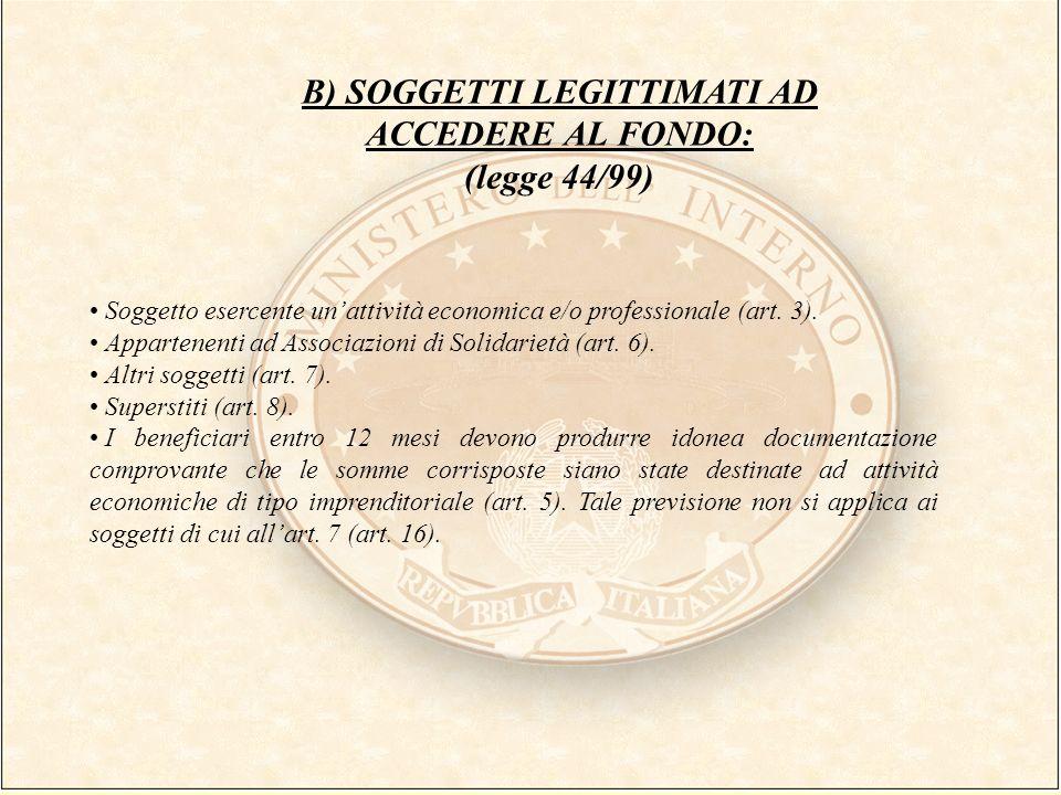 B) SOGGETTI LEGITTIMATI AD ACCEDERE AL FONDO: