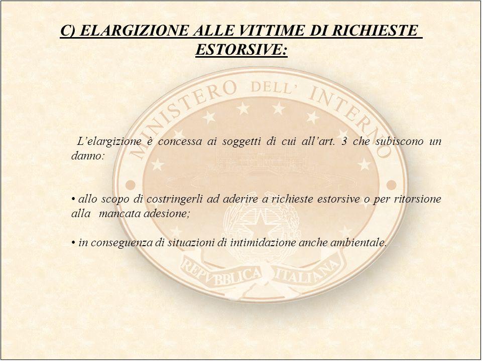 C) ELARGIZIONE ALLE VITTIME DI RICHIESTE