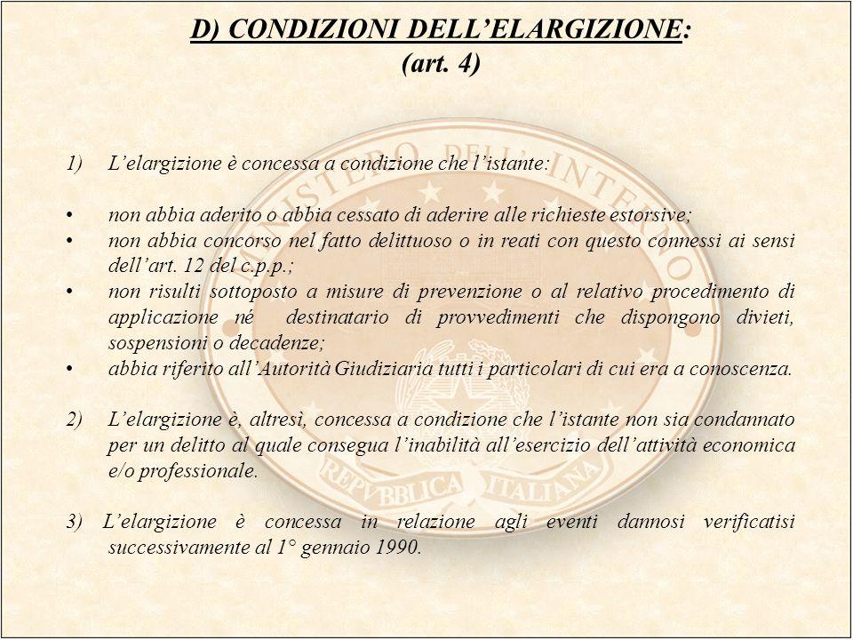 D) CONDIZIONI DELL'ELARGIZIONE: