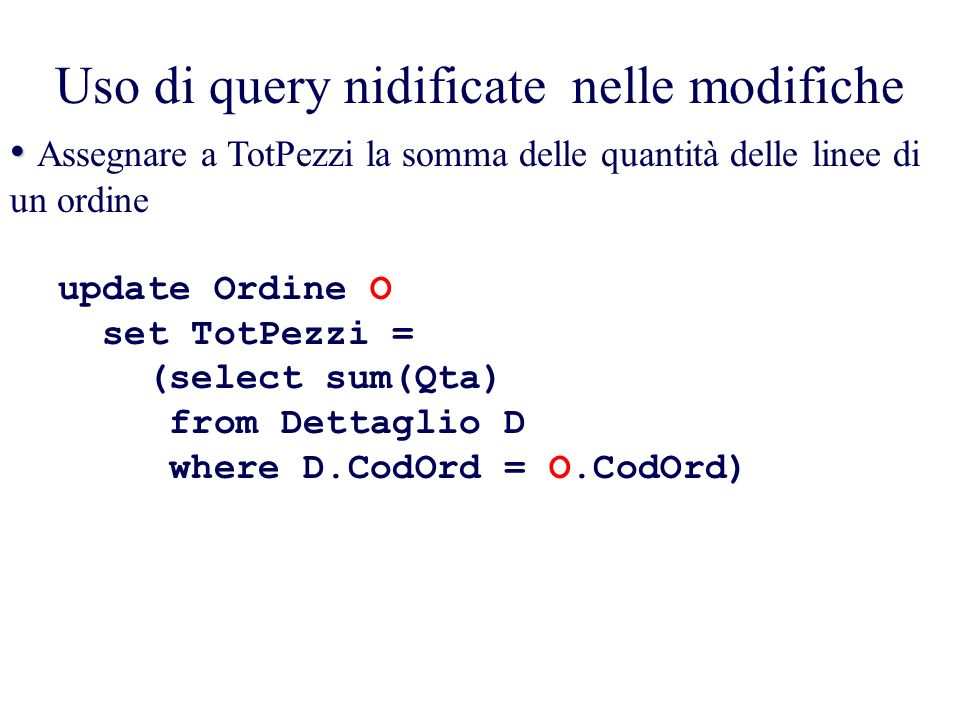 Uso di query nidificate nelle modifiche