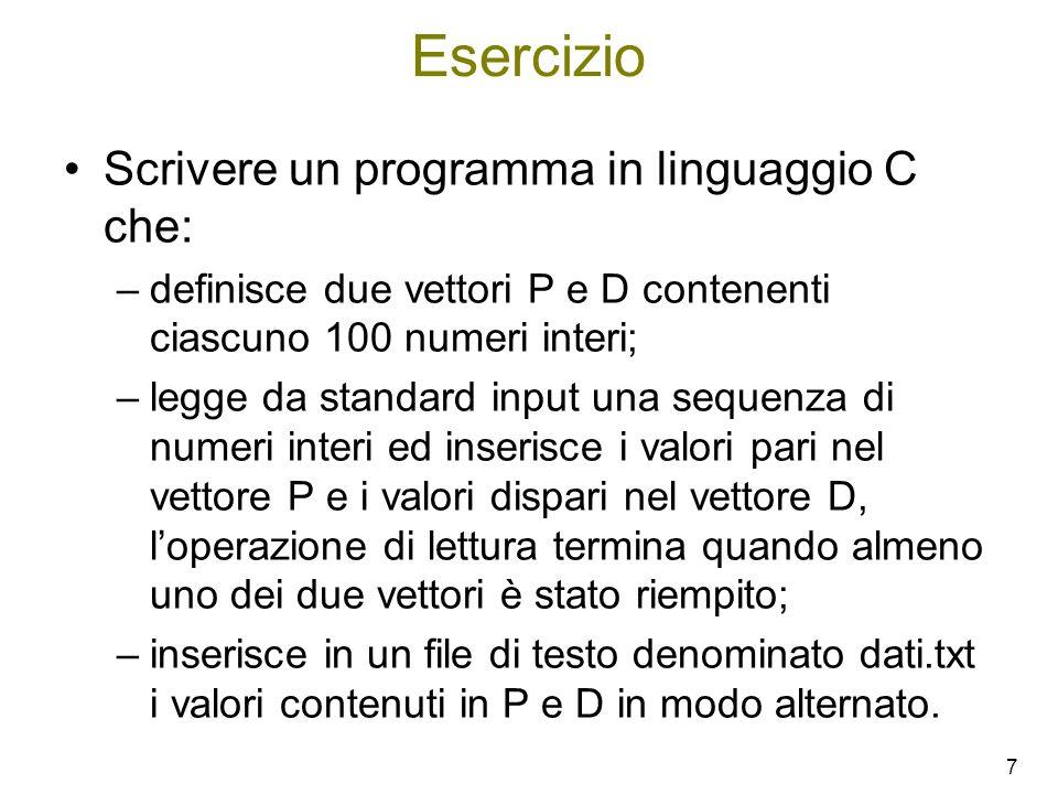 Esercizio Scrivere un programma in linguaggio C che: