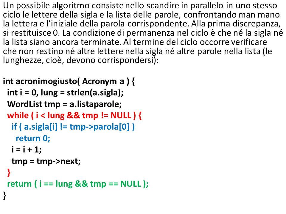 int acronimogiusto( Acronym a ) { int i = 0, lung = strlen(a.sigla);