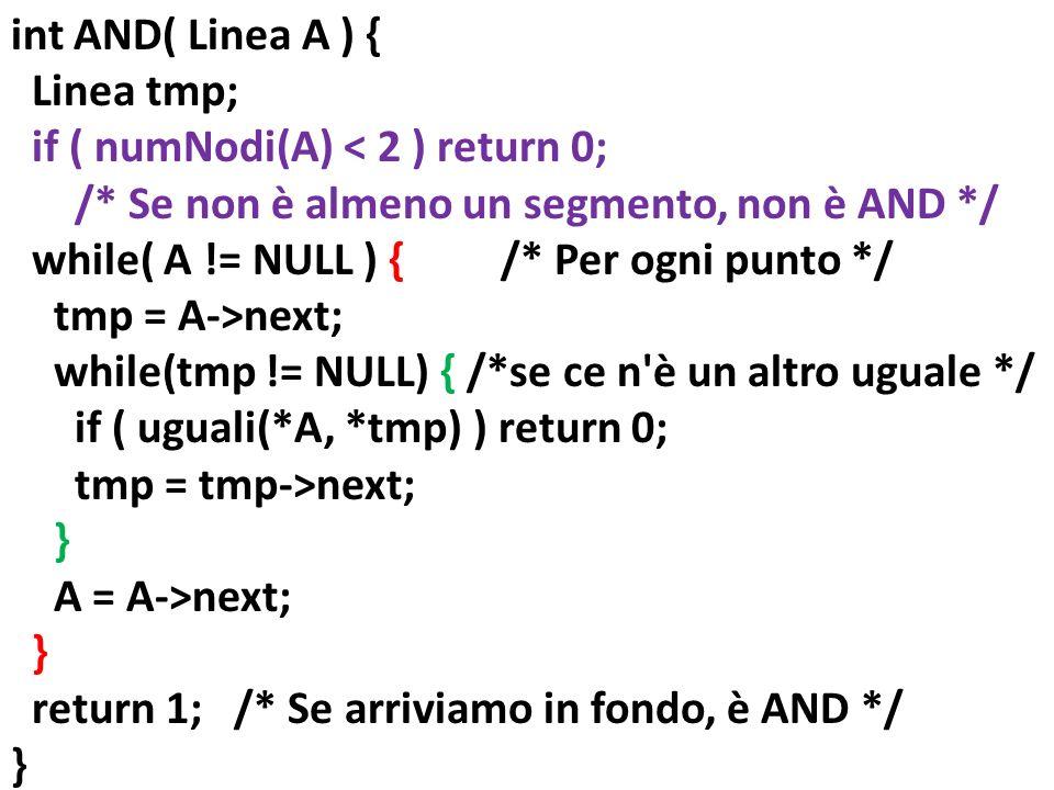 int AND( Linea A ) { Linea tmp; if ( numNodi(A) < 2 ) return 0; /