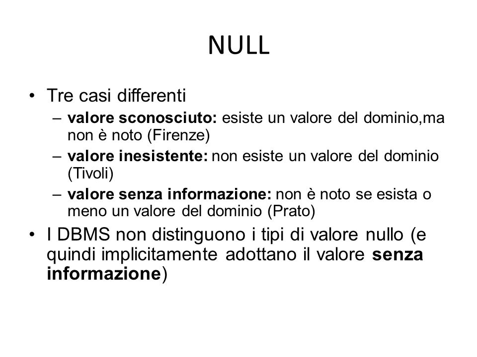 NULL Tre casi differenti