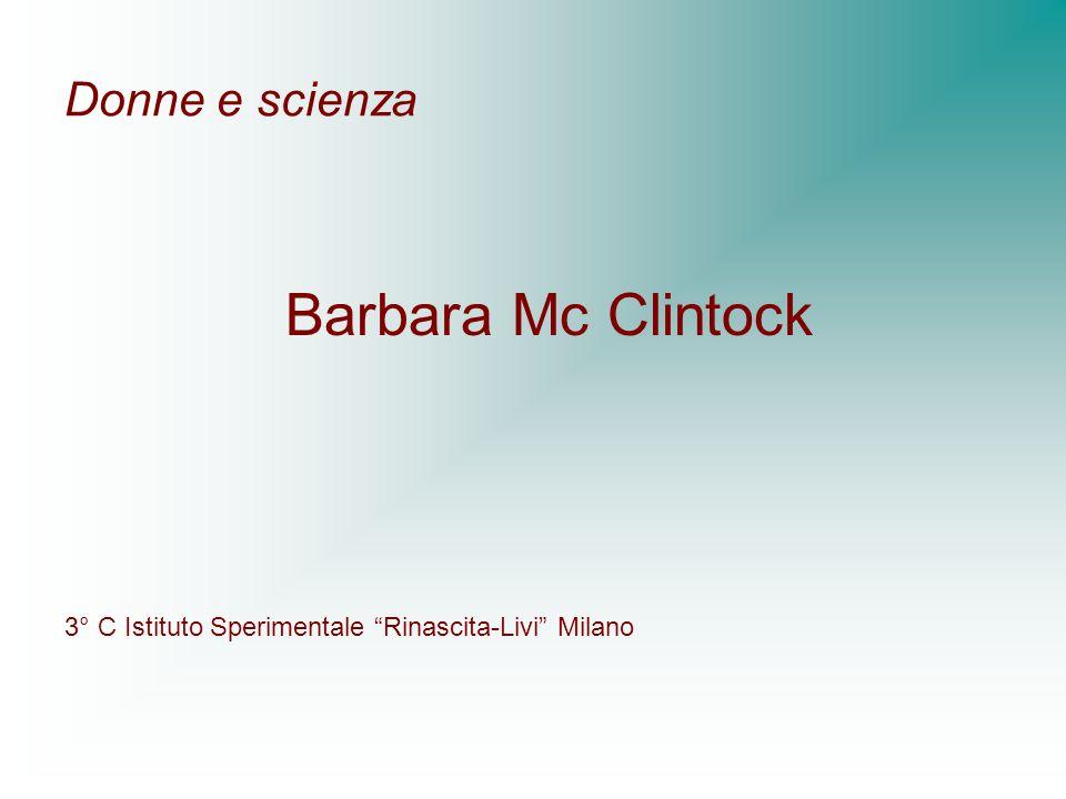 Barbara Mc Clintock Donne e scienza