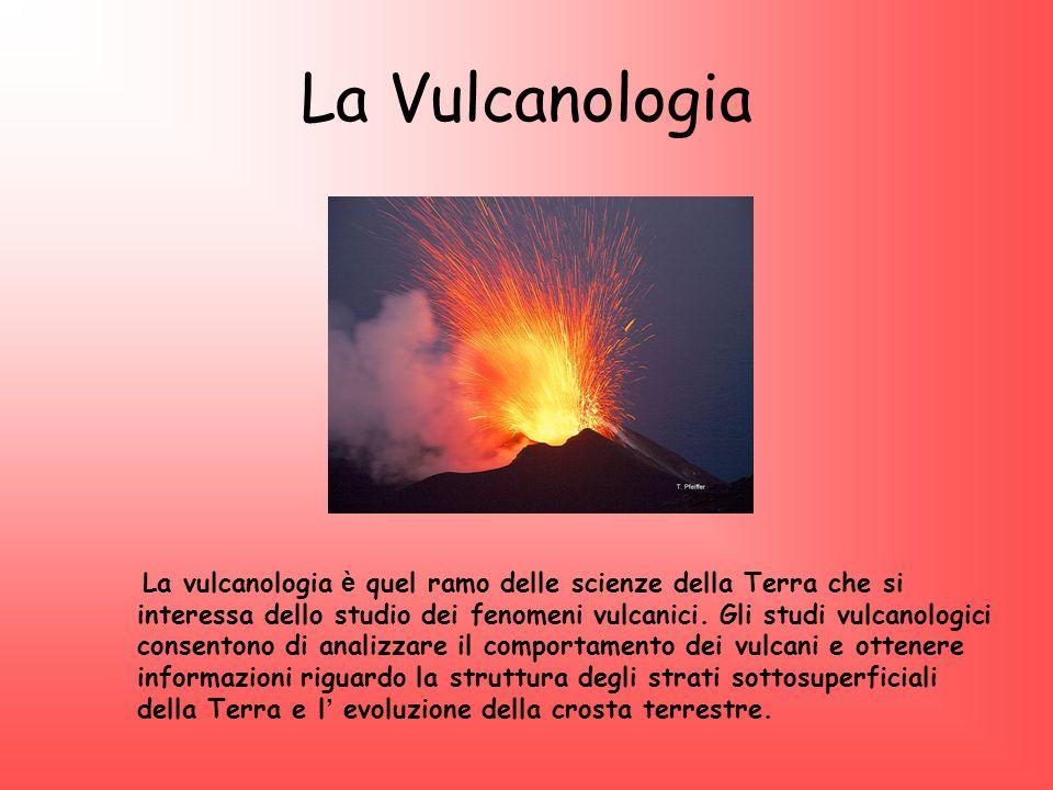 La Vulcanologia