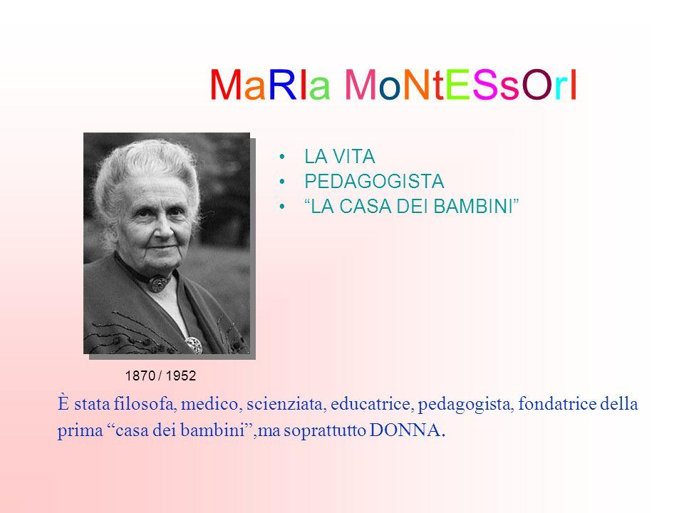 MaRIa MoNtESsOrI LA VITA PEDAGOGISTA LA CASA DEI BAMBINI