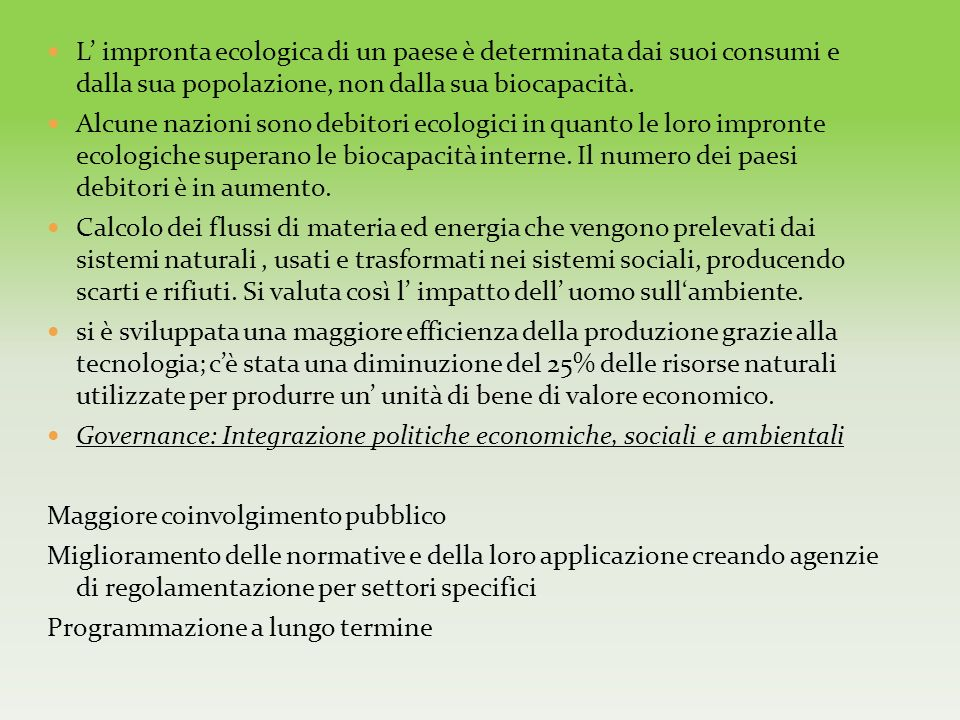 L' impronta ecologica di un paese è determinata dai suoi consumi e dalla sua popolazione, non dalla sua biocapacità.
