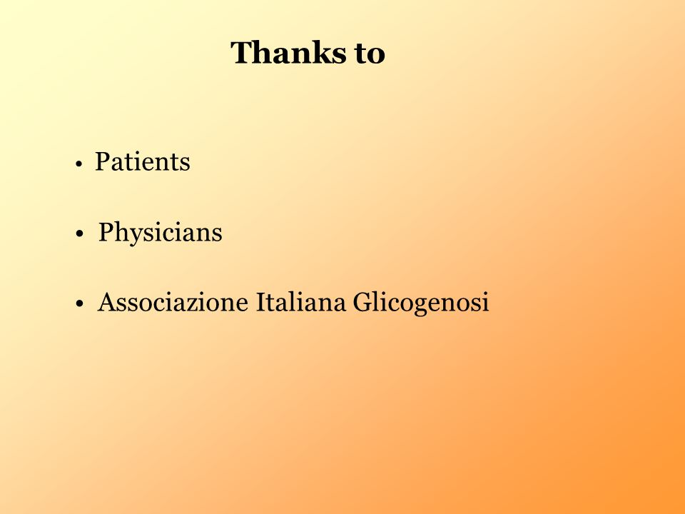 Thanks to Patients Physicians Associazione Italiana Glicogenosi