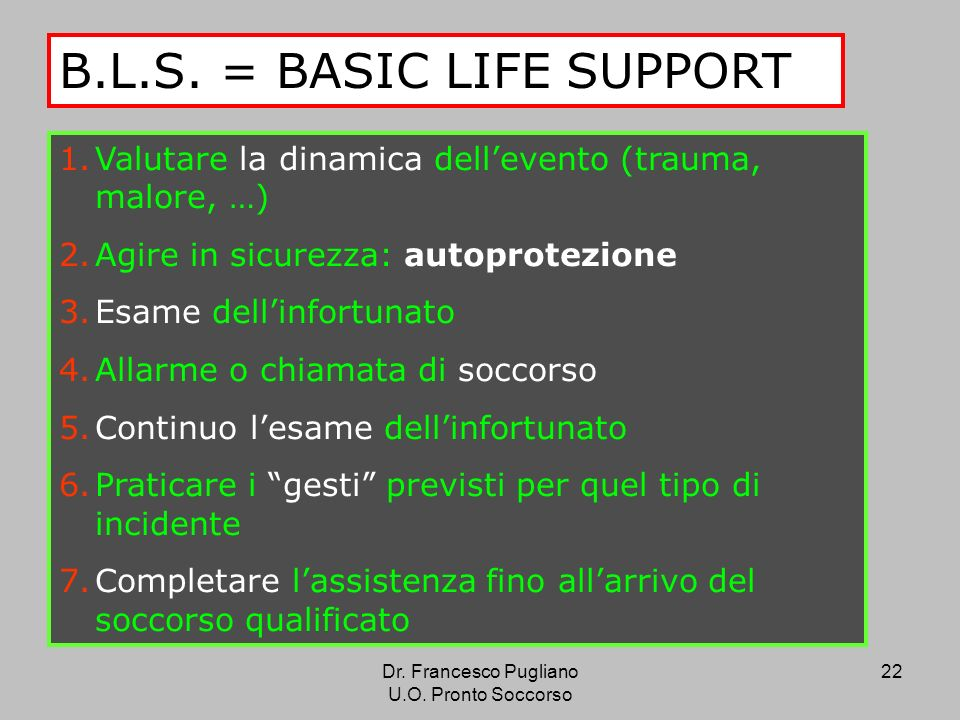 B.L.S. = BASIC LIFE SUPPORT