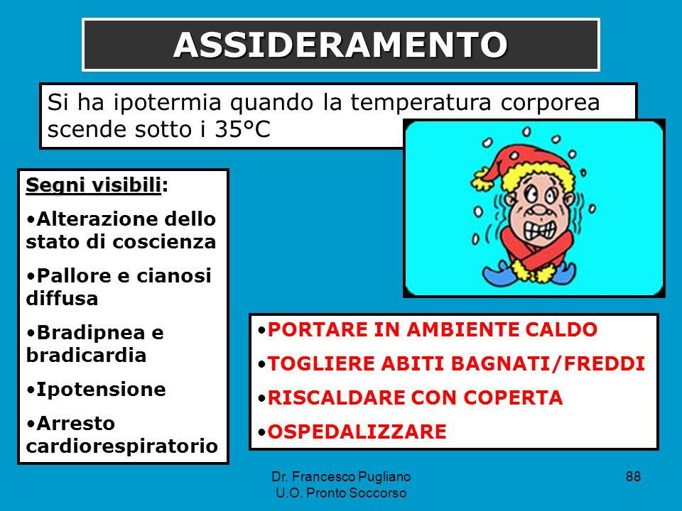 ASSIDERAMENTO Si ha ipotermia quando la temperatura corporea scende sotto i 35°C. Segni visibili: Alterazione dello stato di coscienza.