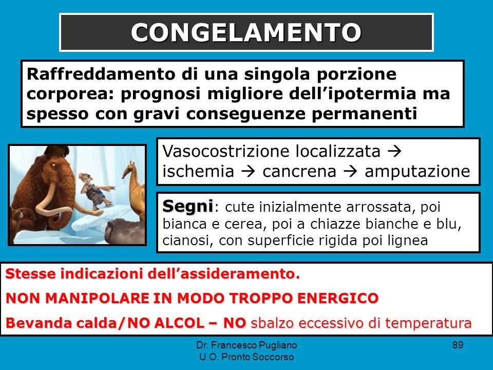 CONGELAMENTO Raffreddamento di una singola porzione corporea: prognosi migliore dell'ipotermia ma spesso con gravi conseguenze permanenti.