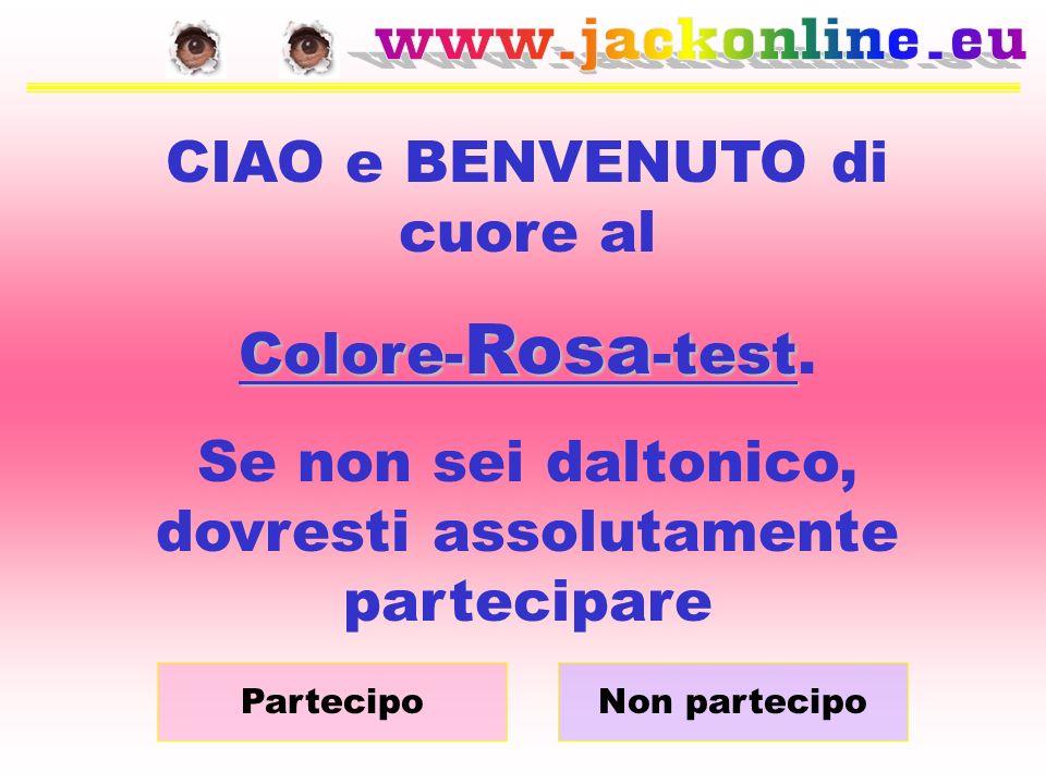 CIAO e BENVENUTO di cuore al Colore-Rosa-test.