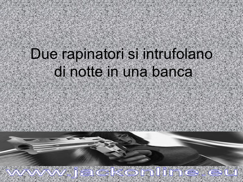 Due rapinatori si intrufolano