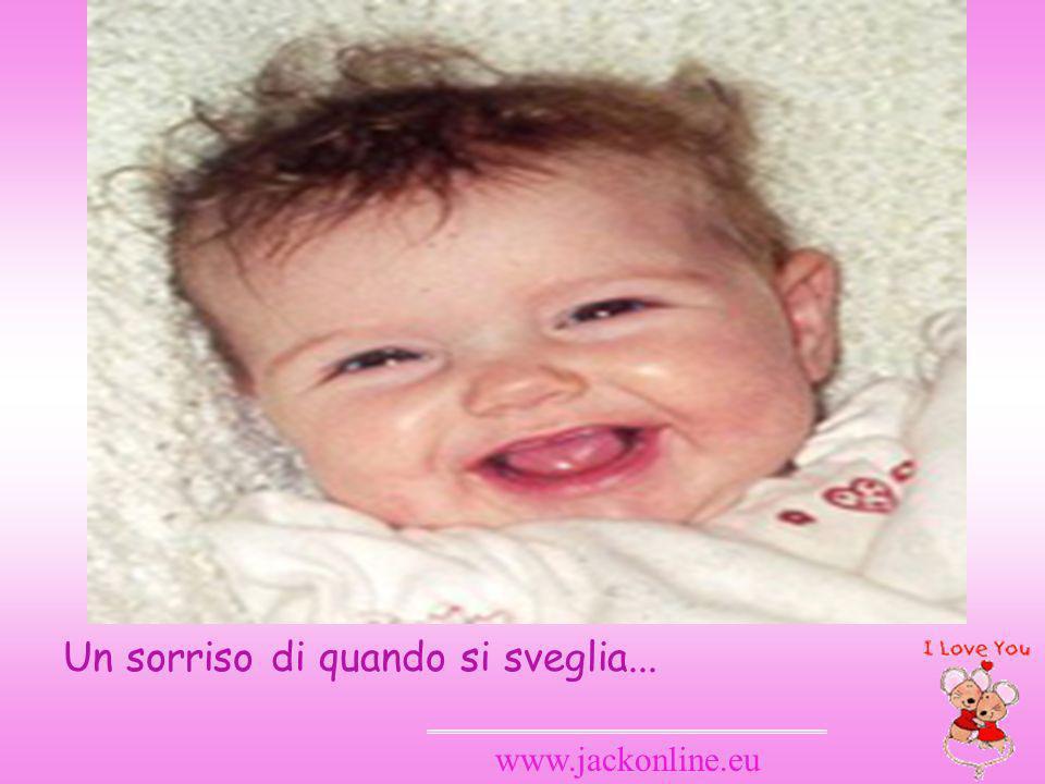 Un sorriso di quando si sveglia...