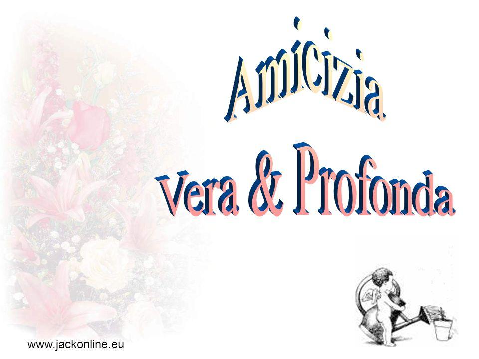Amicizia Vera & Profonda www.jackonline.eu