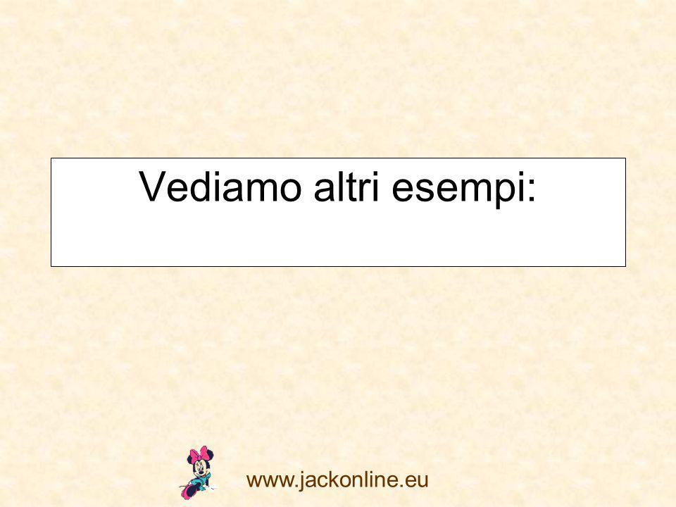 Vediamo altri esempi: www.jackonline.eu