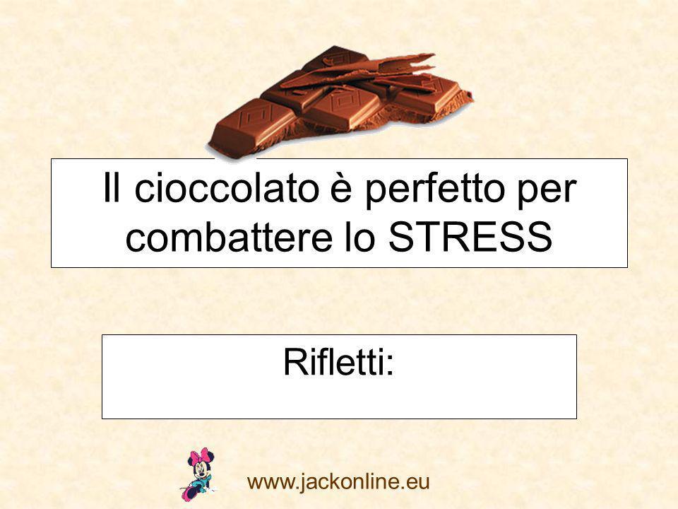 Il cioccolato è perfetto per combattere lo STRESS