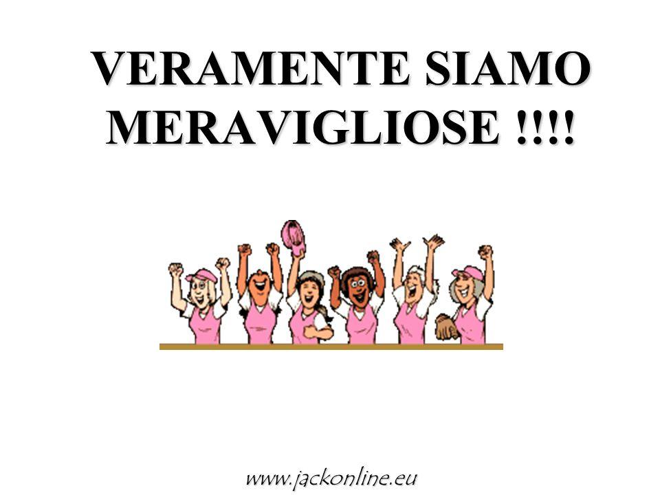 VERAMENTE SIAMO MERAVIGLIOSE !!!!