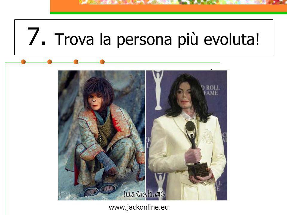 7. Trova la persona più evoluta!