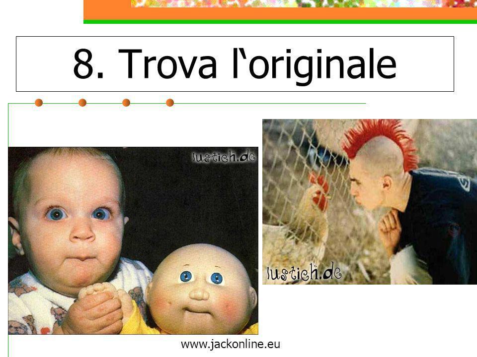 8. Trova l'originale www.jackonline.eu