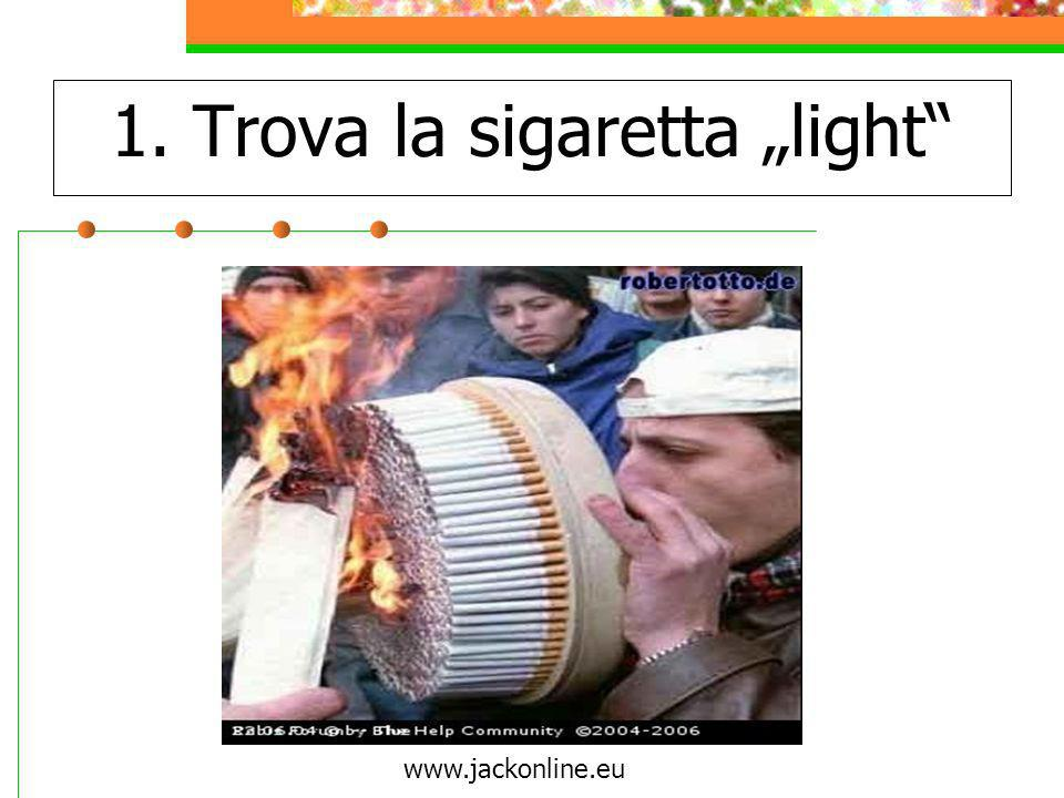 "1. Trova la sigaretta ""light"