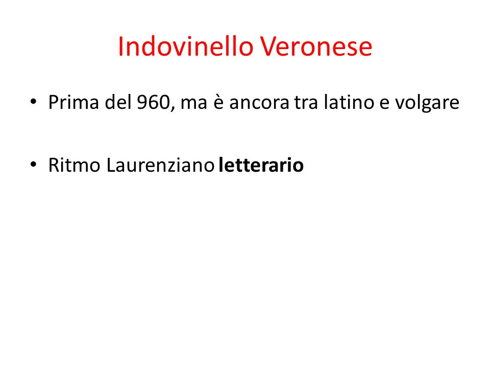 Indovinello Veronese Prima del 960, ma è ancora tra latino e volgare