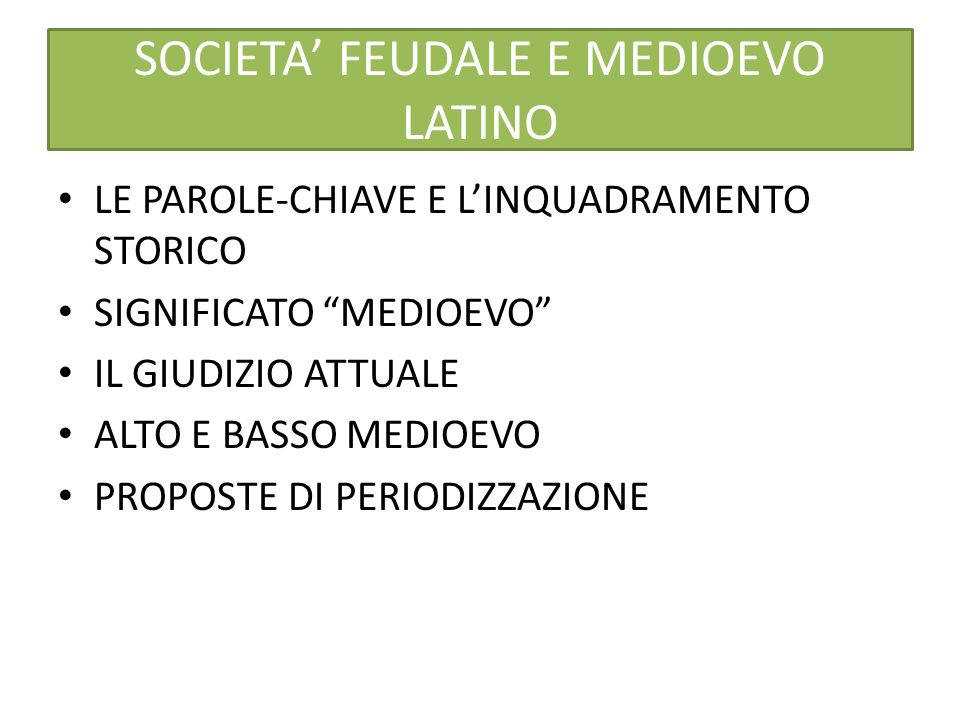 SOCIETA' FEUDALE E MEDIOEVO LATINO
