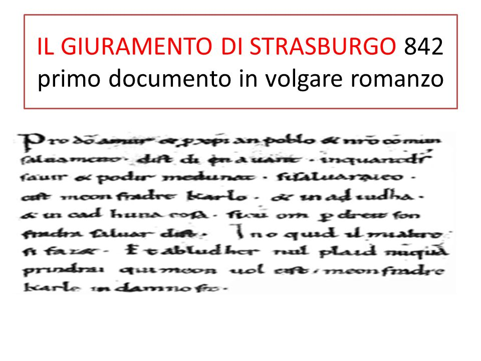 IL GIURAMENTO DI STRASBURGO 842 primo documento in volgare romanzo