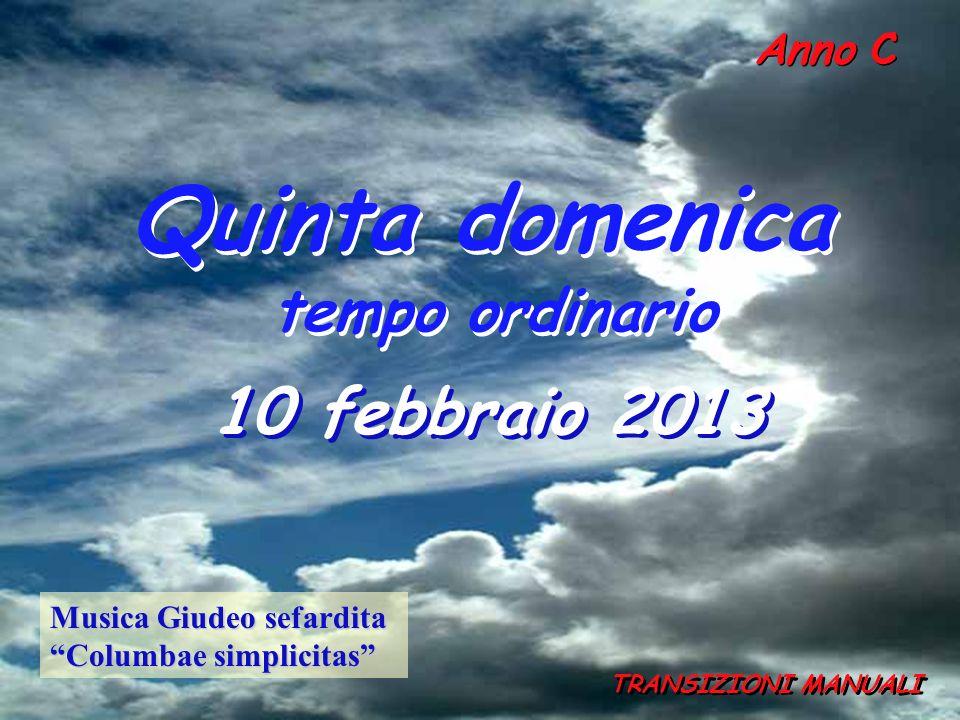 Quinta domenica tempo ordinario 10 febbraio 2013