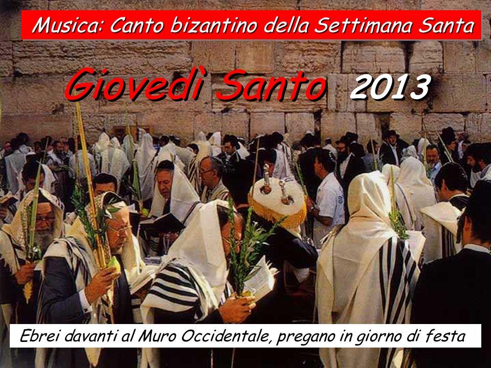 Giovedì Santo 2013 Musica: Canto bizantino della Settimana Santa
