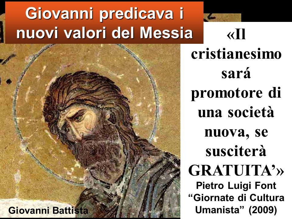 Giovanni predicava i nuovi valori del Messia