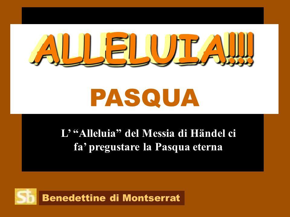 L' Alleluia del Messia di Händel ci fa' pregustare la Pasqua eterna