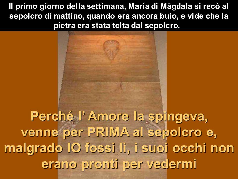 Il primo giorno della settimana, Maria di Màgdala si recò al sepolcro di mattino, quando era ancora buio, e vide che la pietra era stata tolta dal sepolcro.
