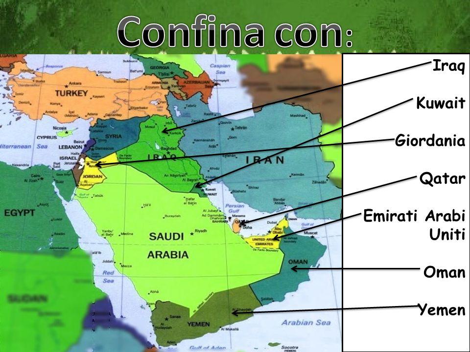 Confina con: Iraq Kuwait Giordania Qatar Emirati Arabi Uniti Oman