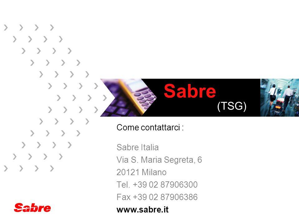 Come contattarci : Sabre Italia Via S. Maria Segreta, 6 20121 Milano