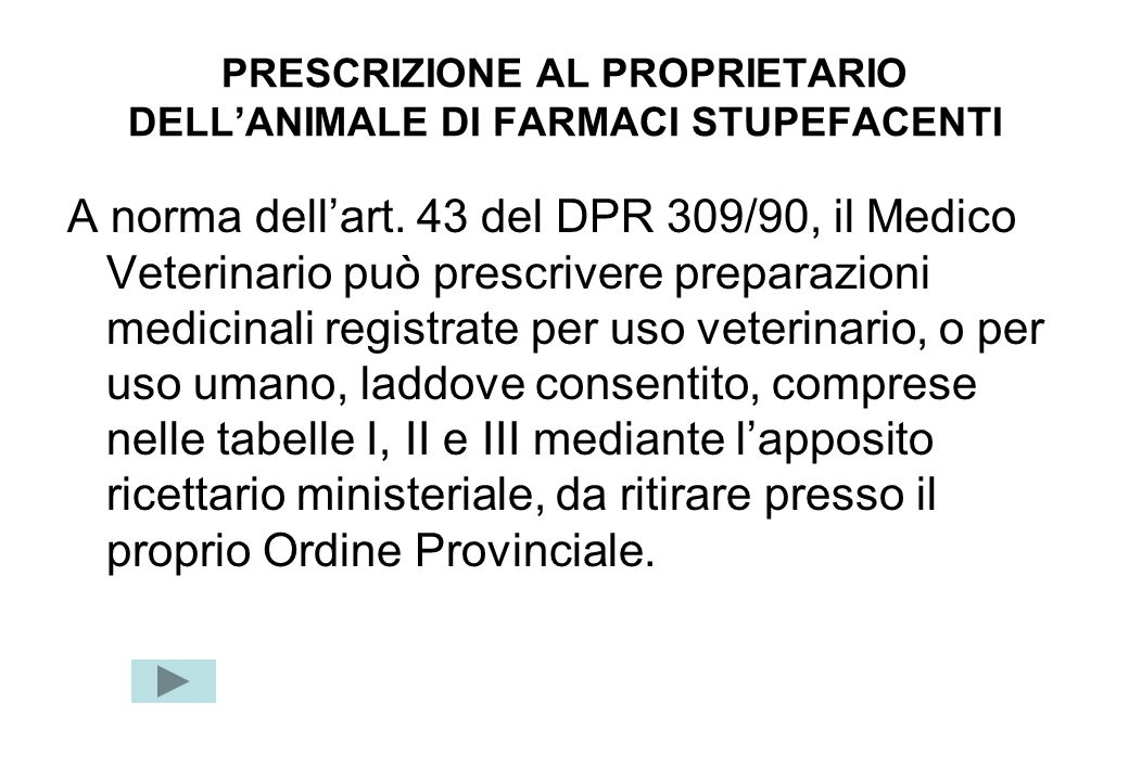 PRESCRIZIONE AL PROPRIETARIO DELL'ANIMALE DI FARMACI STUPEFACENTI