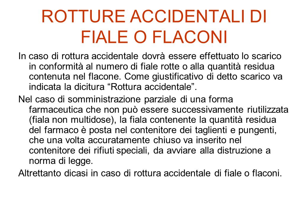 ROTTURE ACCIDENTALI DI FIALE O FLACONI