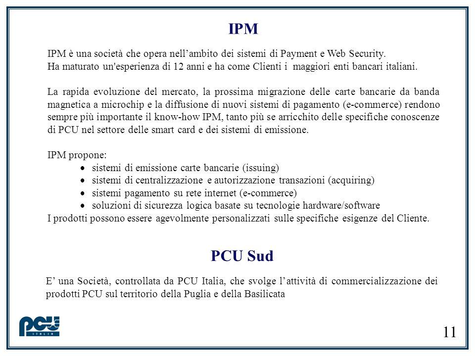 IPM IPM è una società che opera nell'ambito dei sistemi di Payment e Web Security.