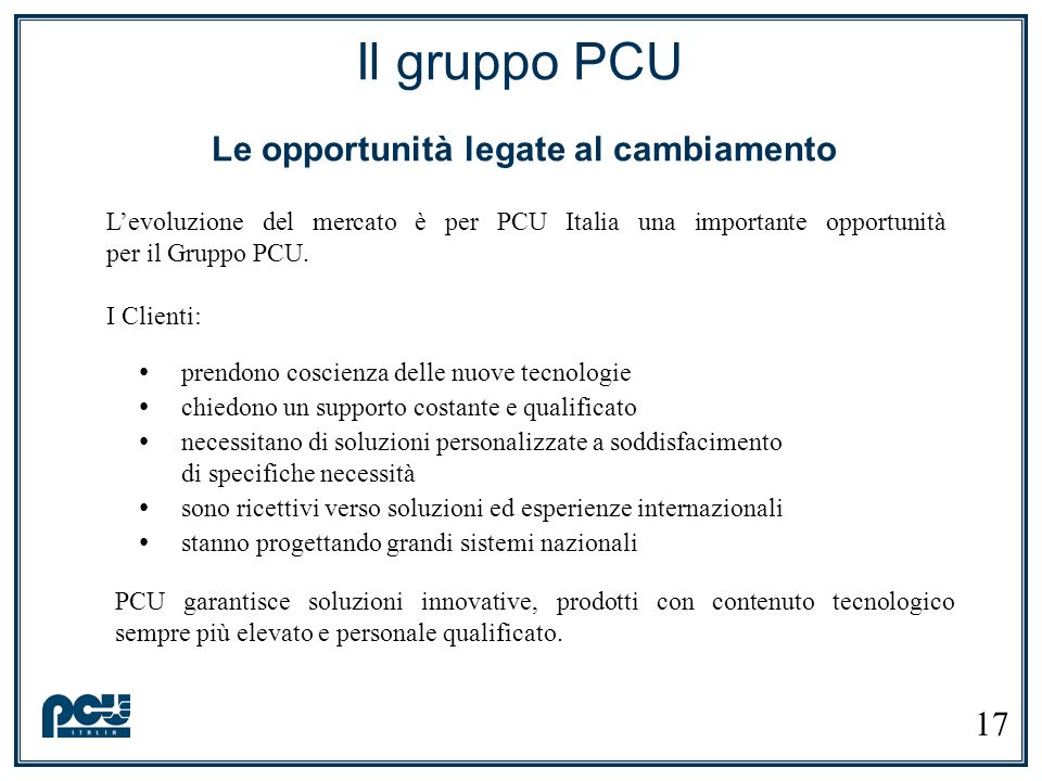 Il gruppo PCU Le opportunità legate al cambiamento